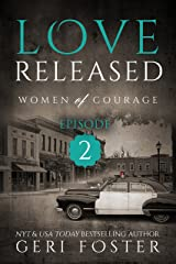 Love Released: Episode Two (Women of Courage Book 2) Kindle Edition