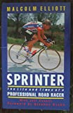 Sprinter: Life and Times of a Professional Road Racer (Pelham practical sports)
