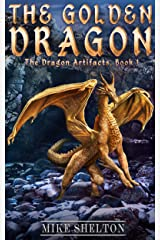 The Golden Dragon (The Dragon Artifacts Book 1) Kindle Edition