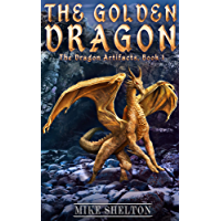 The Golden Dragon (The Dragon Artifacts Book 1) (English Edition)