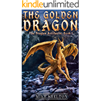 The Golden Dragon (The Dragon Artifacts Book 1)