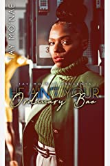 He Ain't Your Ordinary Bae Kindle Edition