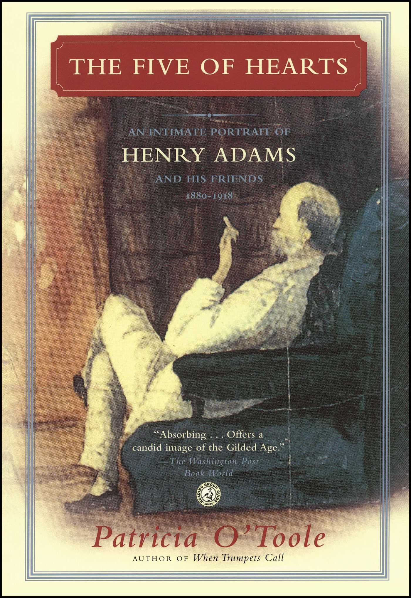 Download The Five of Hearts: An Intimate Portrait of Henry Adams and His Friends, 1880-1918 PDF