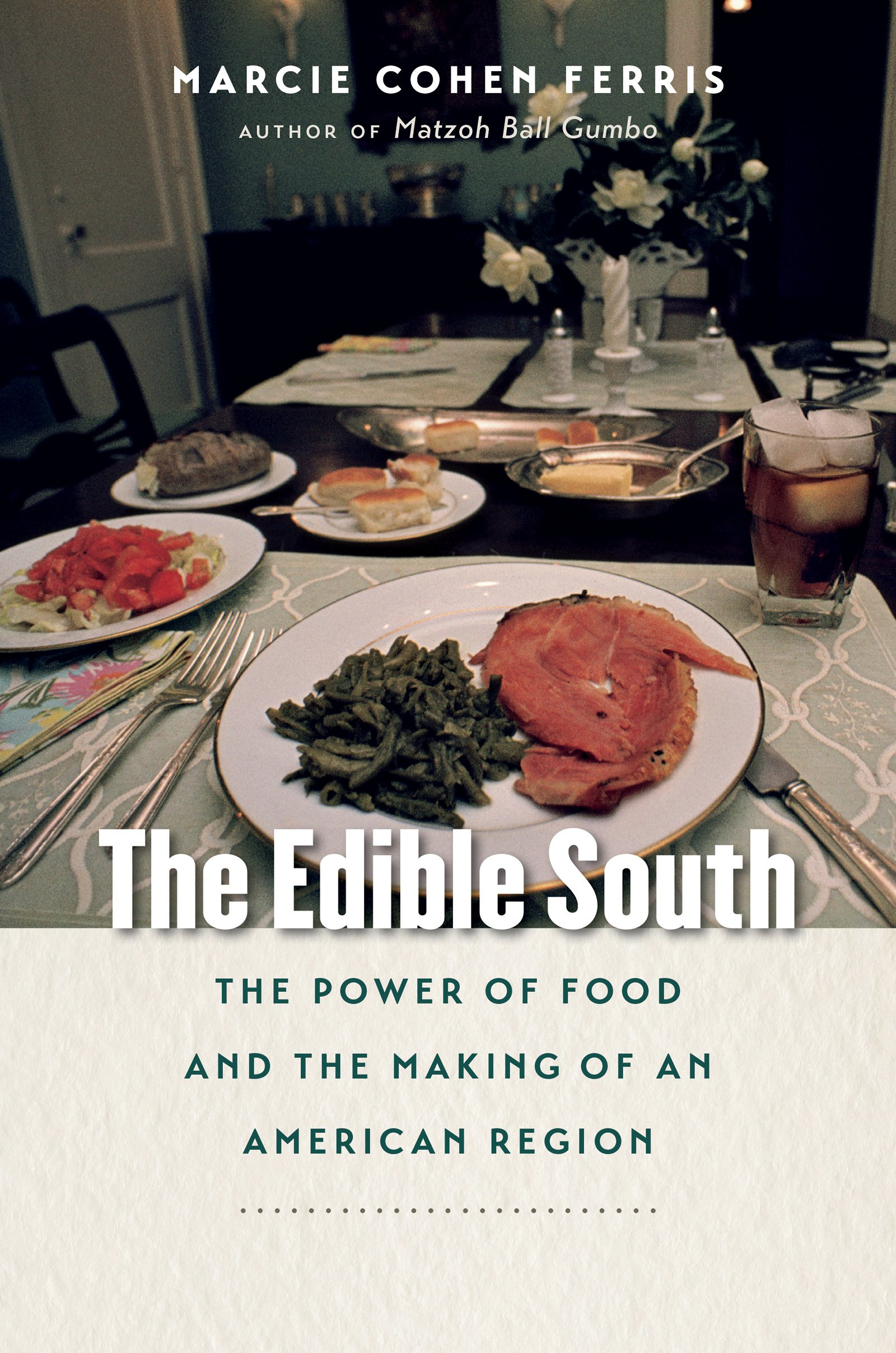 Read Online The Edible South: The Power of Food and the Making of an American Region pdf