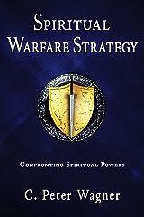 Spiritual Warfare Strategy: Confronting Spiritual Powers Kindle Edition