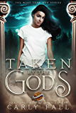 Taken by the Gods (More than Men Book 1)