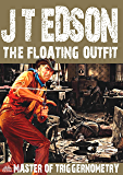 The Floating Outfit 53: Master of Triggernometry (A Floating Outfit Western)
