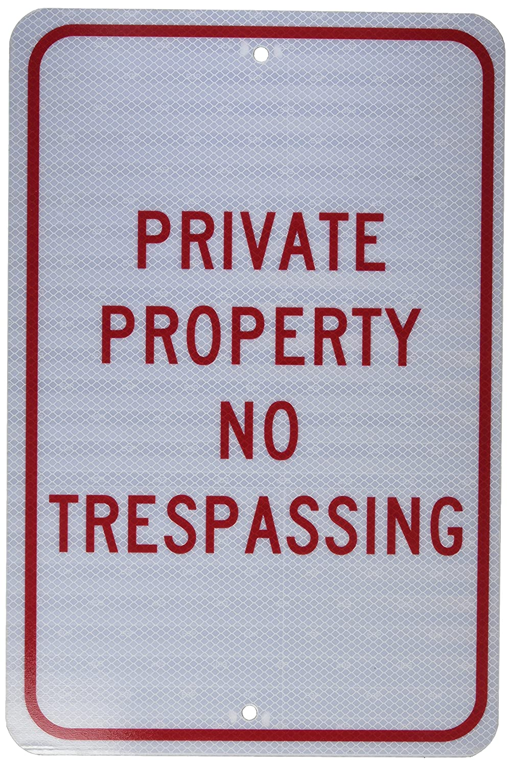 12 High X 18 Wide SmartSign 3M Engineer Grade Reflective Sign Black//Red on White LegendPrivate Property No Trespassing No Dumping