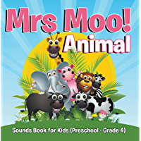 Mrs. Moo! Animal: Sounds Book for Kids (Preschool - Grade 4): Early Learning Books K-12 (Baby & Toddler Sense & Sensation Books)