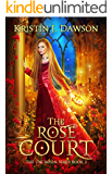 The Rose Court (The Unchosen Series Book 2)