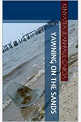Yawning On The Sands Kindle Edition