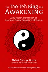 The Tao Teh King for Awakening: A Practical Commentary on Lao Tzu's Classic Exposition of Taoism Kindle Edition