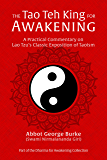 The Tao Teh King for Awakening: A Practical Commentary on Lao Tzu's Classic Exposition of Taoism
