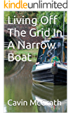 Living Off The Grid In A Narrow Boat