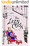 The Lazy Cook (Book 2): Quick And Easy Sweet Treats