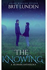 The Knowing (Book 1): A Bulwark Anthology Kindle Edition
