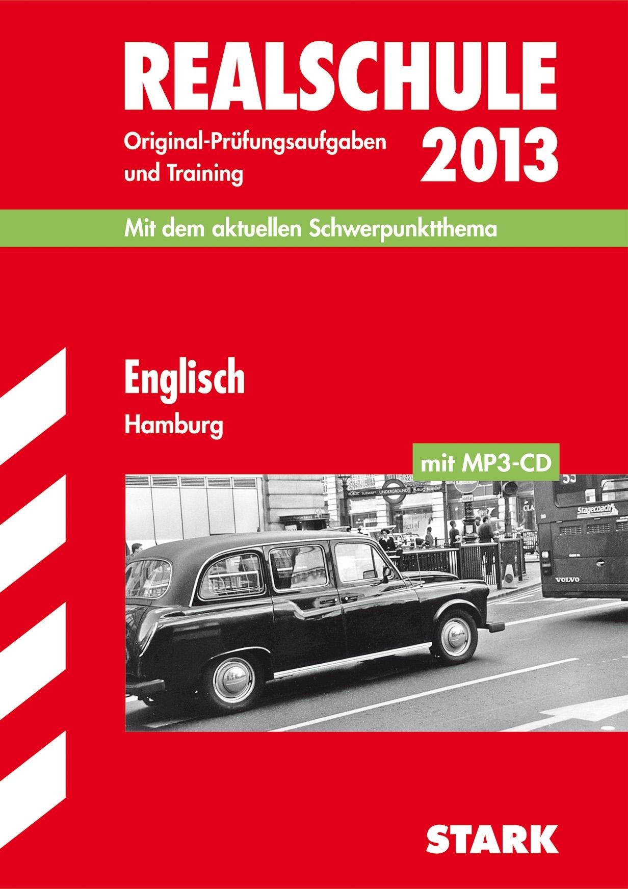 Abschluss-Prüfungsaufgaben Realschule Hamburg; Englisch mit MP3-CD 2013; Mit dem aktuellen Schwerpunktthema. Original-Prüfungsaufgaben 2008-2012 und Training mit Lösungen