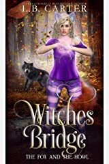 Witches Bridge: a shifter & witch urban fantasy/paranormal romance (The Fox and the Howl Book 2) Kindle Edition