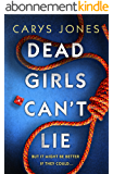 Dead Girls Can't Lie: A gripping thriller that will keep you hooked to the last page