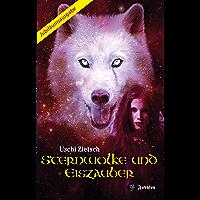Sternwolke und Eiszauber: Das Träumende Universum (Die Chroniken von Waldsee) (German Edition)