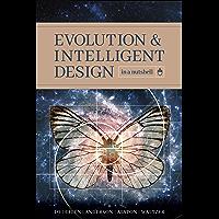 Evolution and Intelligent Design in a Nutshell