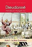 Dieudonné médecin malgré lui - Acte 1 : Le Rire Guérisseur
