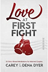 Love at First Fight: 52 Story-Based Meditations for Married Couples Paperback