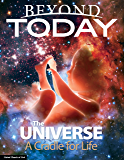 Beyond Today: The Universe a Cradle for Life