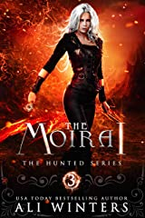 The Moirai (The Hunted Series Book 3) Kindle Edition