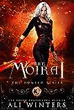 The Moirai (The Hunted Series Book 3)
