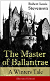The Master of Ballantrae: A Winter's Tale (Illustrated Edition)