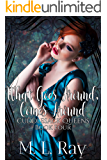 What Goes Around, Comes Around (Cuddlesack Queens Series #4)