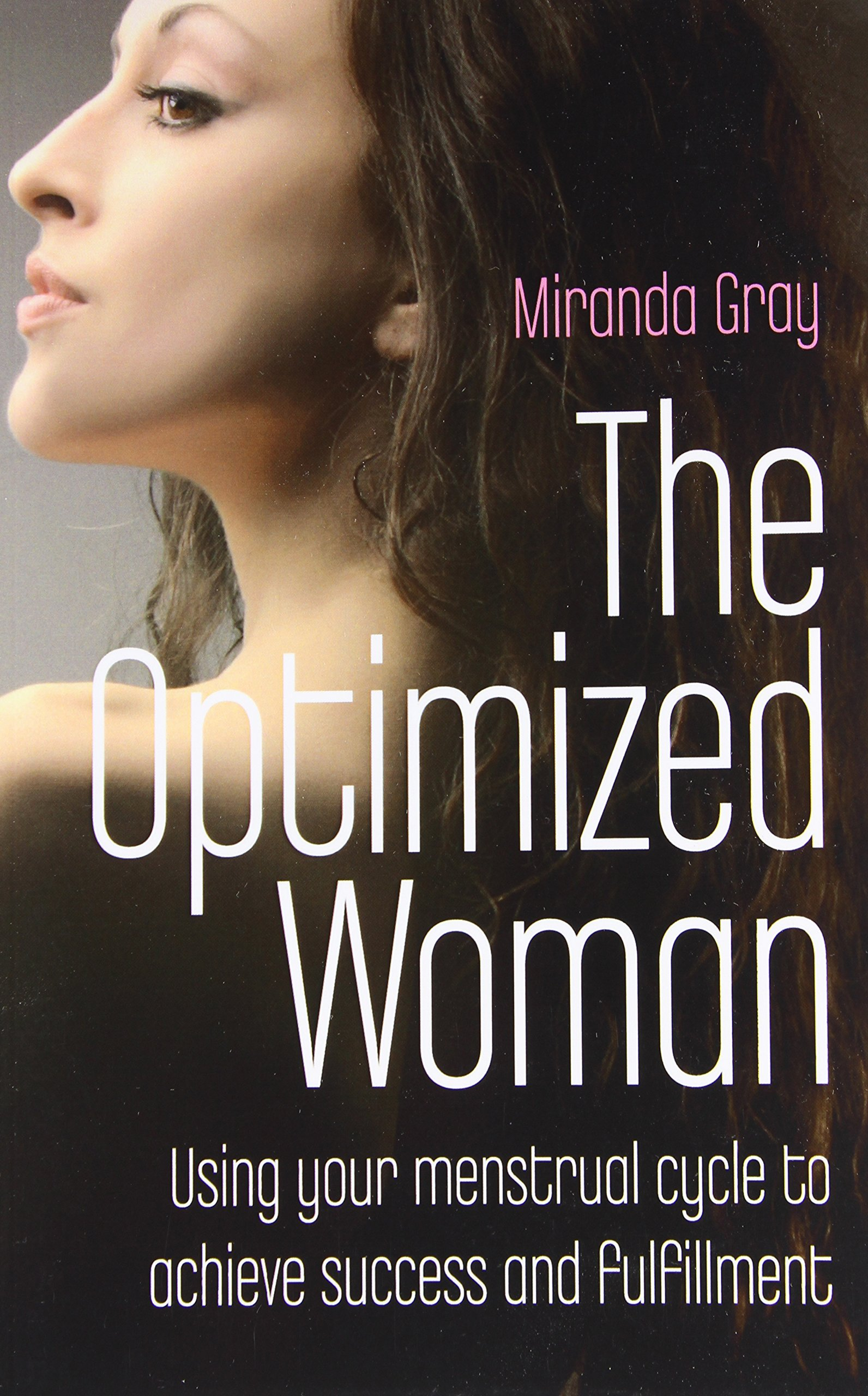 the optimized woman using your menstrual cycle to achieve success and fulfillment