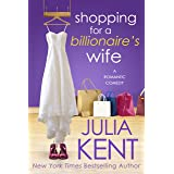 Shopping for a Billionaire's Wife (Shopping for a Billionaire Series Book 8)