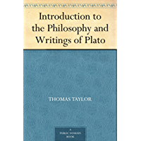 Introduction to the Philosophy and Writings of Plato (English Edition)
