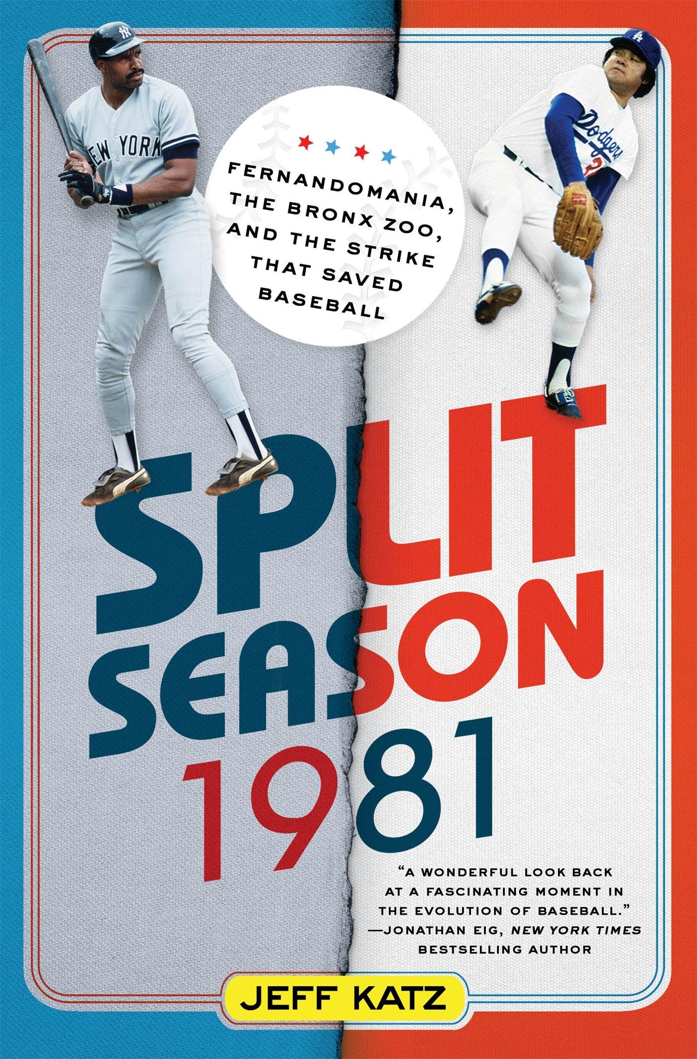 Split Season: 1981: Fernandomania, the Bronx Zoo, and the Strike That Saved Baseball: Amazon.es: Jeff Katz: Libros en idiomas extranjeros