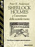 Sherlock Holmes e l'avventura della scatola vuota (Sherlockiana)