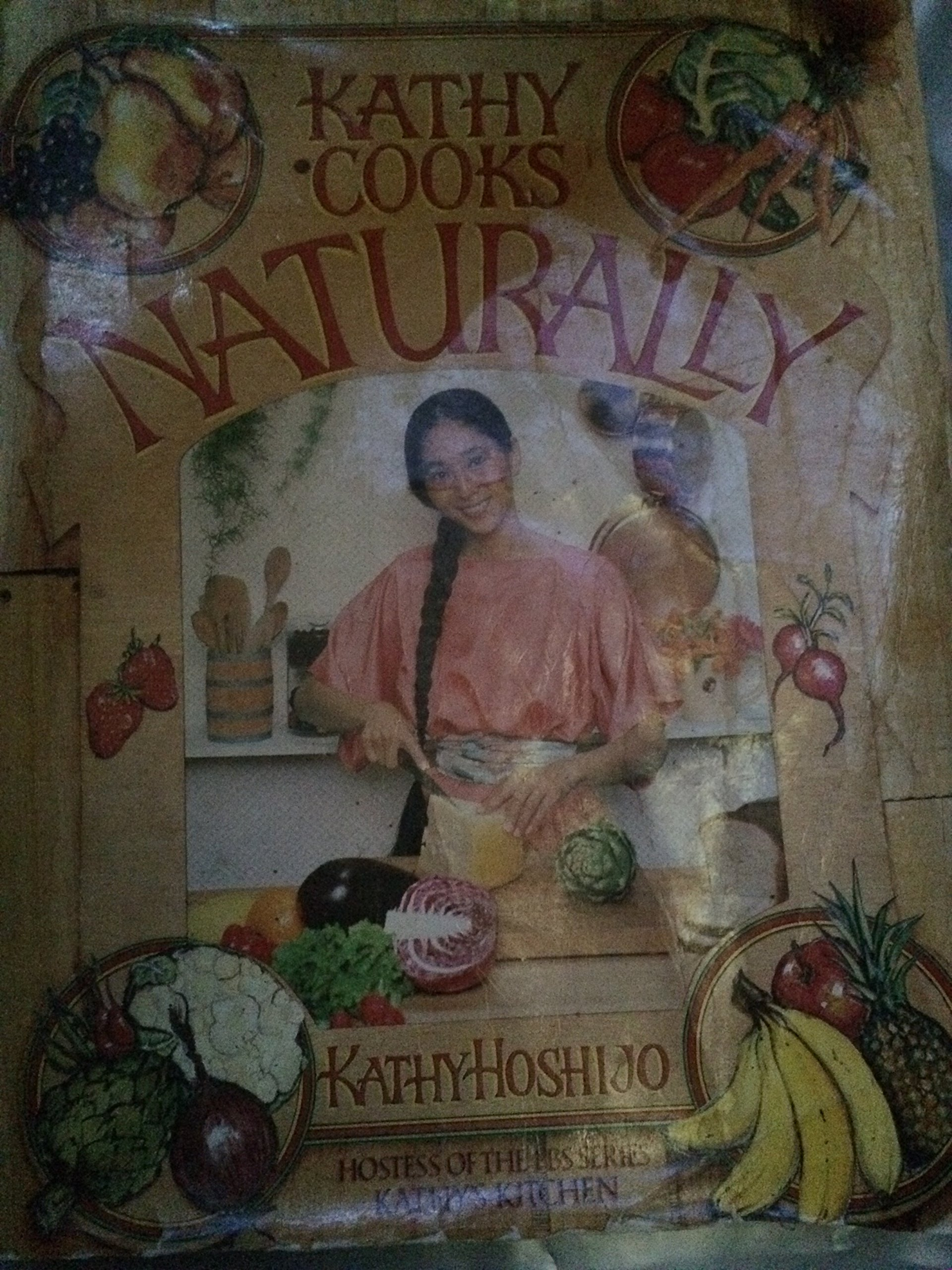 Kathy Cooks...Naturally (Over 1000 natural food recipes from Kathy ...