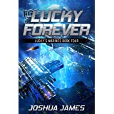 Lucky Forever: Lucky's Marines   Book Four