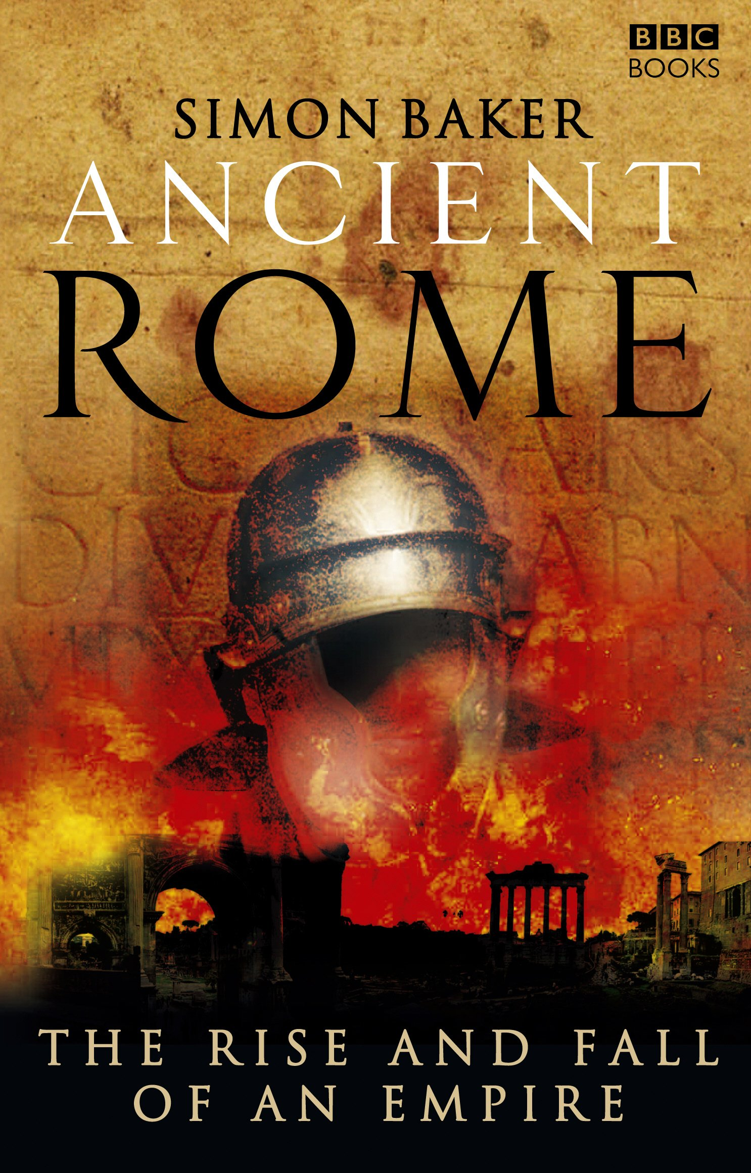 Ancient Rome: The Rise and Fall of An Empire: Simon Baker