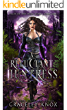 A Reluctant Huntress (Tales of the Wild Hunt Book 1)