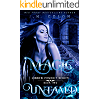 Magic Untamed (Hidden Conduit Series Book 2)