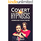 Covert Hypnosis: A Beginners Guide to Failsafe Seduction (English Edition)
