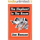 """The Elephant in the Room: A Journey into the Trump Campaign and the """"Alt-Right"""" (Kindle Single)"""