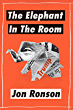 """The Elephant in the Room: A Journey into the Trump Campaign and the """"Alt-Right"""" (Kindle Single) (English Edition)"""