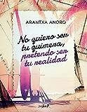 No quiero ser tu quimera, pretendo ser tu realidad (Spanish Edition)