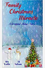 Family Christmas Miracle: A Dragons' House Story (Dragons' House 5.5) Kindle Edition