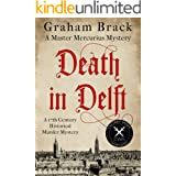 Death in Delft: A 17th Century historical murder mystery (Master Mercurius Mysteries Book 1)