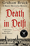 Death in Delft: A 17th Century historical murder mystery (Master Mercurius Mysteries Book 1) (English Edition)