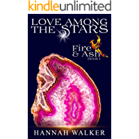 Love Among the Stars (Fire & Ash  Book 1) (English Edition)